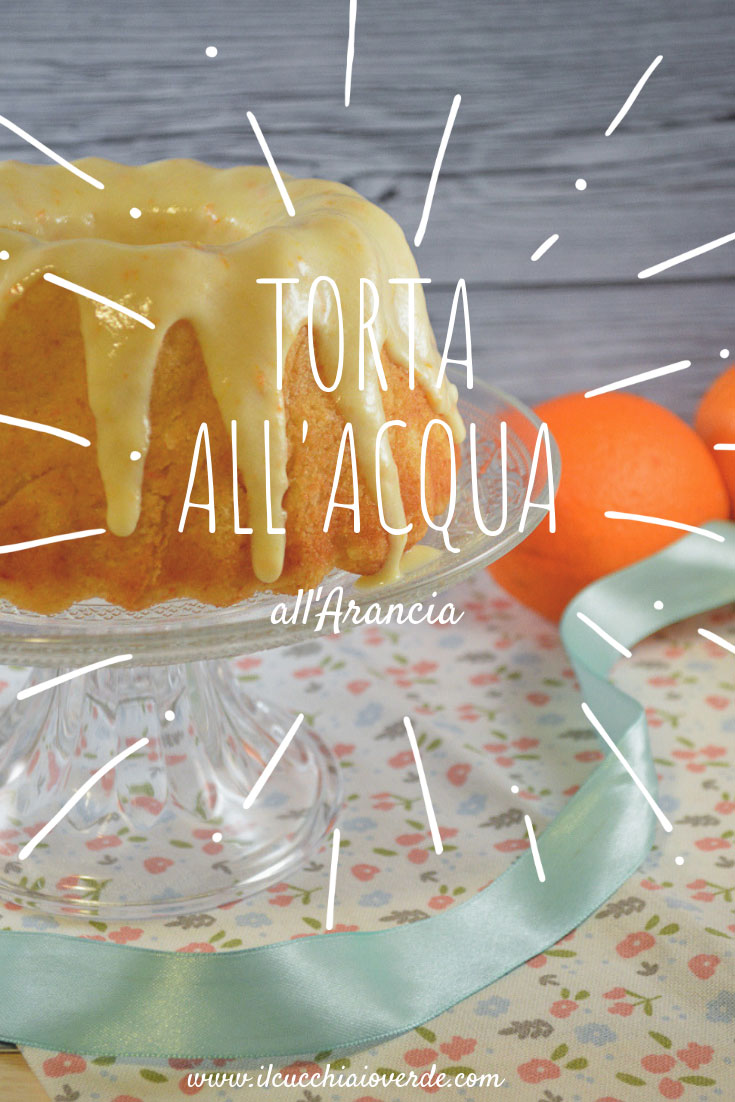 torta all'acqua all'arancia