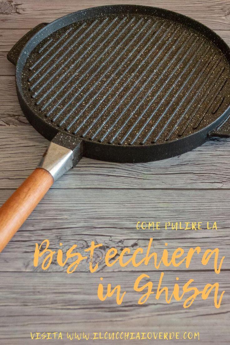 Come pulire la bistecchiera in ghisa