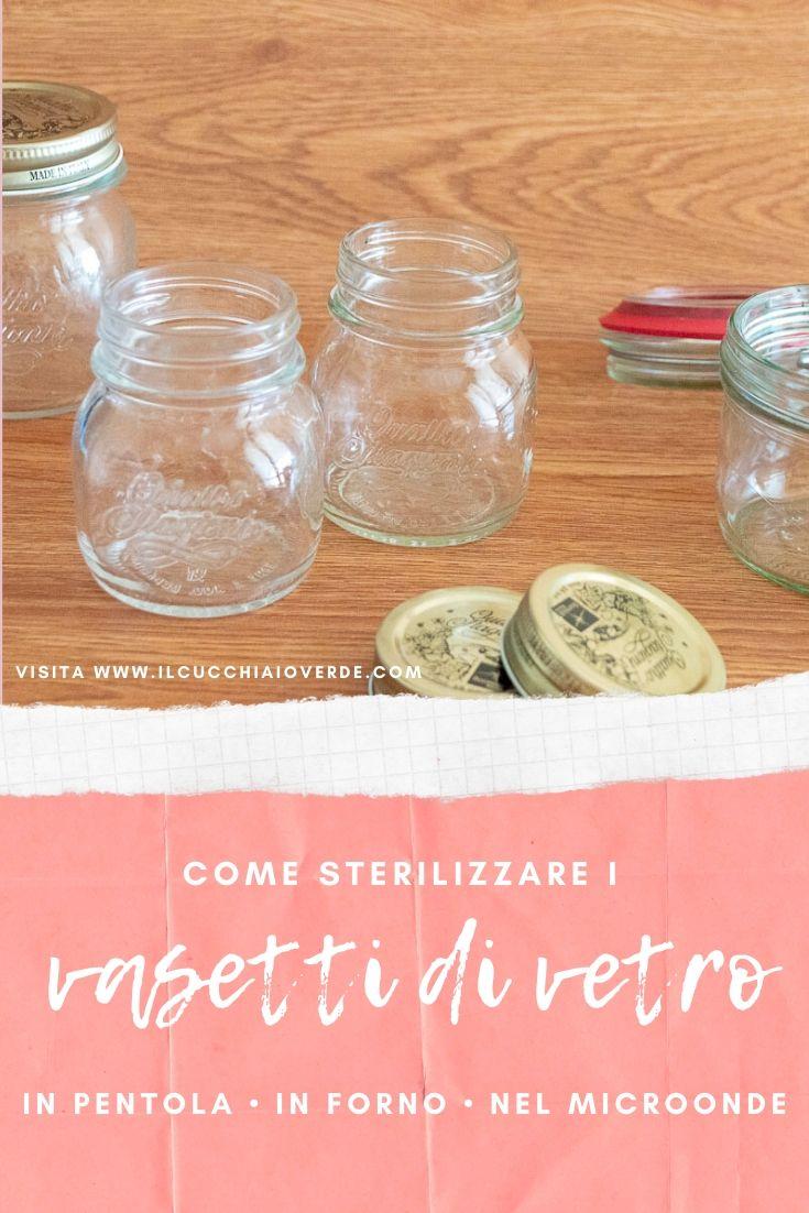 Come Sterilizzare Vasetti Per Conserve sterilizzare vasetti di vetro per le conserve - il cucchiaio